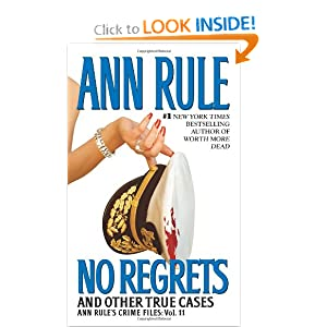 No Regrets: Ann Rule's Crime Files: Volume 11 Ann Rule