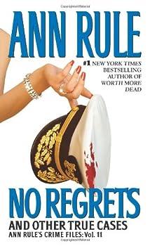 No Regrets: Ann Rule's Crime Files: Volume 11 (Ann Rule's Crime Files) 0743448758 Book Cover