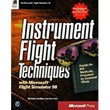 Instrument Flight Techniques with Microsoft Flight Simulator 98