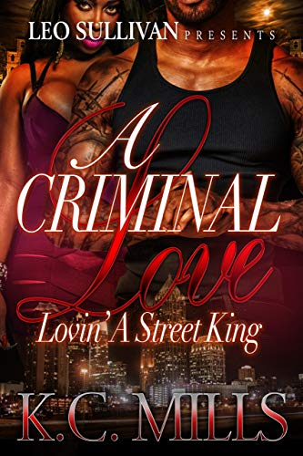 A Criminal Love: Lovin' a Street King