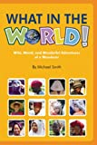 What in the World!, Michael Smith, 0966943740