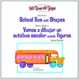 Let's Draw a School Bus with Shapes, Joanne Randolph, 1404275576