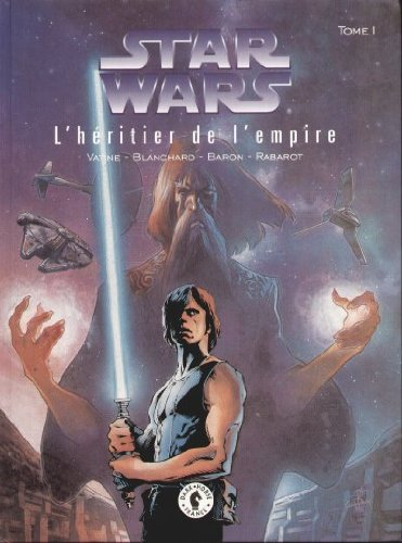 Star wars, l'heritier de l empire, tome 1 : Album – 18 juin 1998 Mike Baron Isabelle Rabarot Olivier Vatine Fred Blanchard