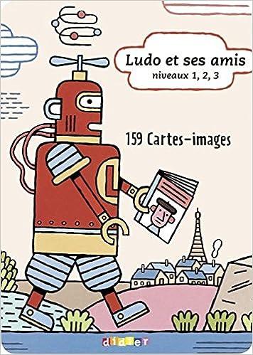 Livre gratuits en ligne Ludo et ses amis Niveaux 1, 2, 3 : 159 Cartes-images pdf