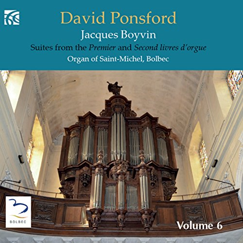 French Organ Music from the Golden Age, Vol. 6: Jacques Boyvin