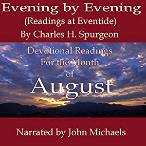 Evening by Evening: Readings for the Month of August (Readings at Eventide) Audiobook