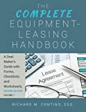 The Complete Equipment-Leasing Handbook: A Deal Maker's Guide (Volume 1) with Forms, Checklists and Worksheets (Volume 2), Second Edition