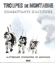 TROUPES DE MONTAGNE La 27e Brigade d'Infanterie de Montagne