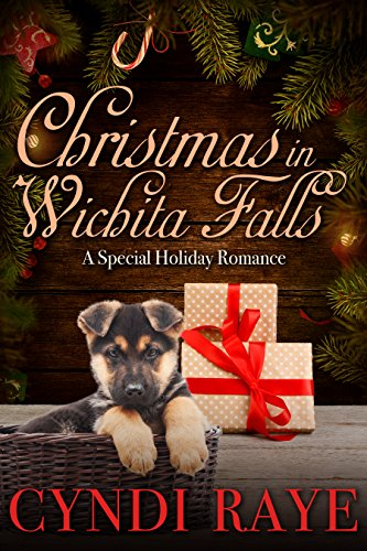 Christmas In Wichita Falls - A Special Holiday Romance - Mail Order Brides of Wichita Falls by [Raye, Cyndi, Wichita Falls, Brides of]