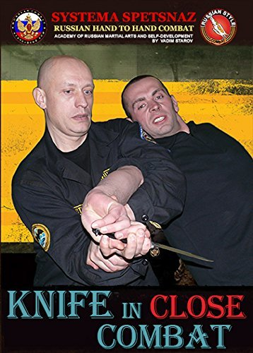 SELF-DEFENSE DVD - Knife in Close Combat by Russian Systema Spetsnaz - Russian Martial Arts hand to hand combat training video (Best Martial Arts For Hand To Hand Combat)