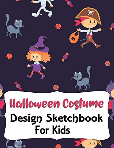 (Halloween Costume Design Sketchbook For Kids: With Girl And Boy Fashion Figure Templates (Halloween Activities For)