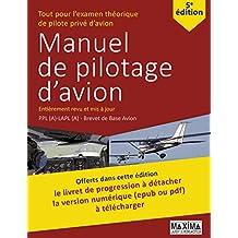 Le Manuel de Pilotage d'Avion - 5e édition: Une référence pour l'examen théorique de pilote privé d'avion (French Edition)