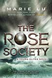 The Rose Society (A Young Elites Novel)