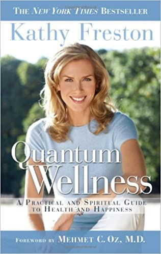 Quantum Wellness: A Practical and Spiritual Guide to Health and Happiness