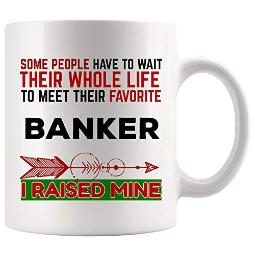 People Wait Whole Life Meet Favorite Banker Mug Best Coffee Cup Gift Mother Father Day | Best Personal Investment Retired Funny Gift World Mom Dad Future Retirement