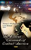 The Violent Crossroads of Central America, Thomas J. O'Callaghan, 1622578864
