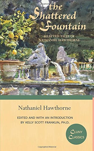 The Shattered Fountain: Selected Tales of Nathaniel Hawthorne