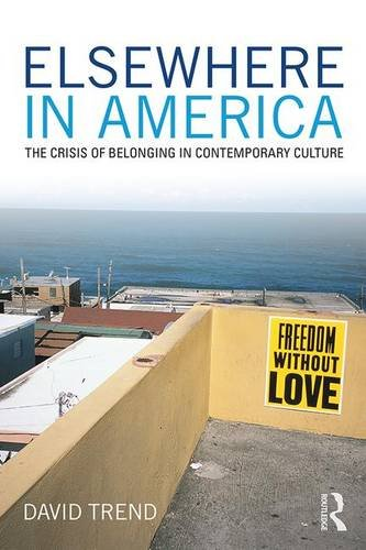 Elsewhere in America: The Crisis of Belonging in Contemporary Culture (Critical Interventions)