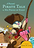 A Possum's Pirate Tale and His Pieces of Eight, Jamey M. Long, 1606966855