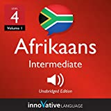 Learn Afrikaans - Level 4: Intermediate Afrikaans: Volume 1: Lessons 1-25