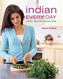 Indian Every Day: Light, Healthy Indian Food