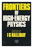 Frontiers of High Energy Physics : Lectures Given at the 7th U. K. Institute for Theoretical High Energy, , 0852743688