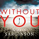 Without You Audiobook by Saskia Sarginson Narrated by Lucy Price-Lewis