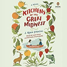 Kitchens of the Great Midwest: A Novel Audiobook by J. Ryan Stradal Narrated by Michael Stuhlbarg, Amy Ryan