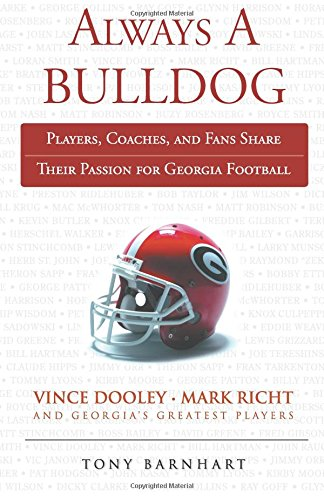 (Always a Bulldog: Players, Coaches, and Fans Share Their Passion for Georgia Football)