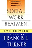 Social Work Treatment, Francis J. Turner, 0684829940