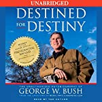 Destined for Destiny: The Unauthorized Autobiography of George W. Bush | Scott Dikkers,Peter Hilleren