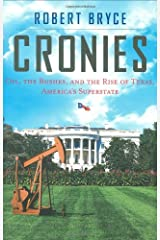 Cronies: Oil, The Bushes, And The Rise Of Texas, America's Superstate Hardcover