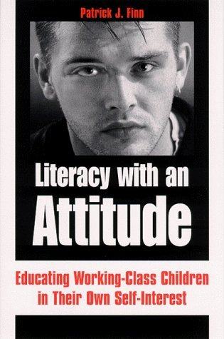 Literacy with an Attitude by Patrick J. Finn (1999-08-26)