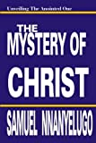The Mystery of Christ, Samuel Nnanyelugo, 1435707257