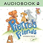 Pierre's Friends | Andrea Beck