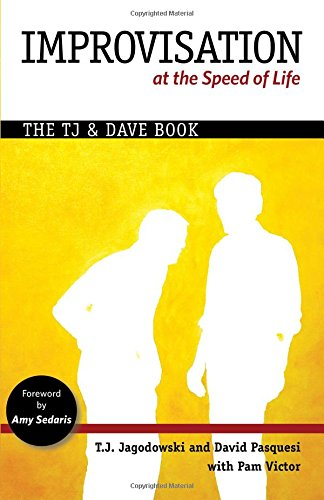 Pdf Arts Improvisation at the Speed of Life: The TJ and Dave Book