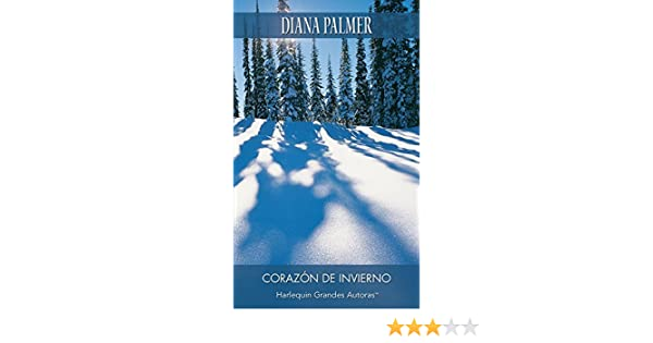 Corazón de invierno (Mira) (Spanish Edition) - Kindle edition by Diana Palmer. Literature & Fiction Kindle eBooks @ Amazon.com.