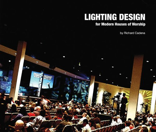 Lighting Design For Modern Houses Of Worship Richard Cadena