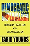 Democratic Imperialism, Farid Younos, 1434321681