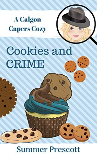 Cookies and Crime (Calgon Capers Cozy Mysteries Book 1) (Cookies Kathleen's)