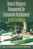 img - for Natural Resource Management for Sustainable Development in the Caribbean book / textbook / text book