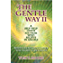 The Gentle Way II: Benevolent Outcomes - The Story Continues