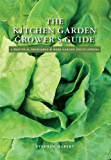 The Kitchen Garden Grower's Guide (English Edition)