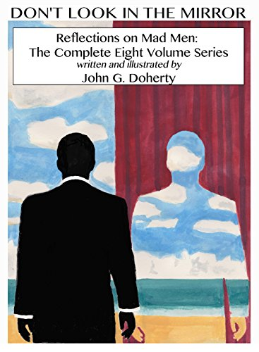 Don't Look in the Mirror: Reflections on Mad Men: The Complete Eight Volume - Look Don Draper