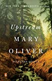 Mary Oliver -Upstream: Selected Essays -Paperback