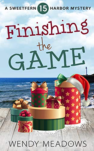 Finishing the Game (Sweetfern Harbor Mystery Book 15) by [Meadows, Wendy]