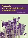 Protocolo y ceremonial diplomático e internacional (Ceremonial y Protocolo)