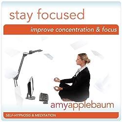 Stay Focused (Self-Hypnosis & Meditation)