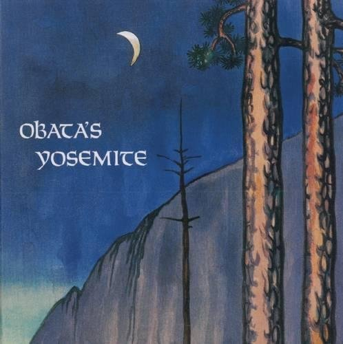 Obata's Yosemite: Art and Letters of Obata from His Trip to the High Sierra in 1927 by Brand: Yosemite Conservancy