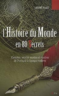 L'histoire du monde en 80 secrets par Laurent Pfaadt